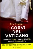 I corvi del Vaticano. La verità sullo scandalo Vatileaks