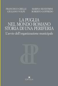 La Puglia nel mondo romano. Storia di una periferia. L'avvio dell'organizzazione municipale