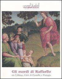 Gli esordi di Raffaello tra Urbino, Città di Castello e Perugia