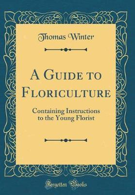A Guide to Floriculture