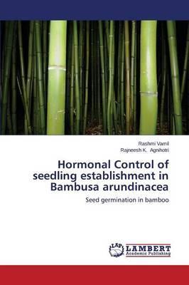 Hormonal Control of seedling establishment in Bambusa arundinacea
