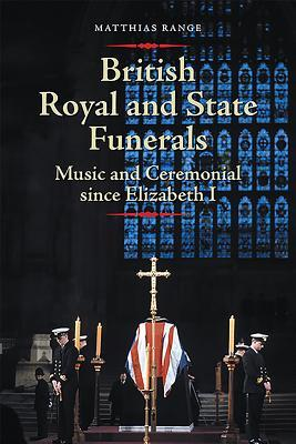 British Royal and State Funerals