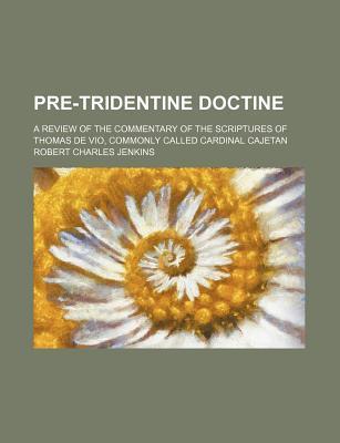 Pre-Tridentine Docti...