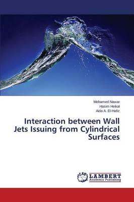 Interaction between Wall Jets Issuing from Cylindrical Surfaces