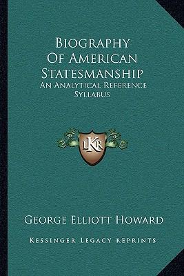 Biography of American Statesmanship