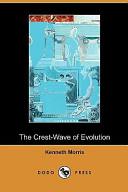 The Crest-wave of Evolution