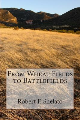 From Wheat Fields to Battlefields