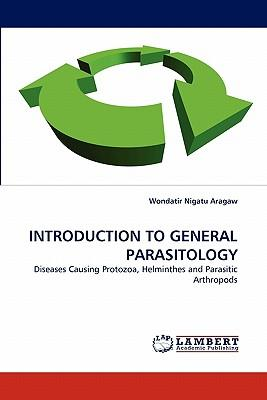 INTRODUCTION TO GENERAL PARASITOLOGY