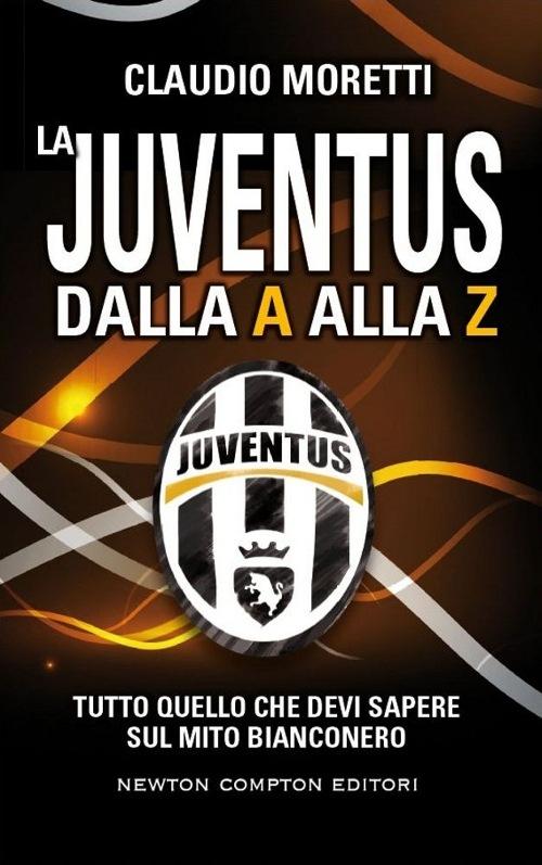 La Juventus dalla A ...