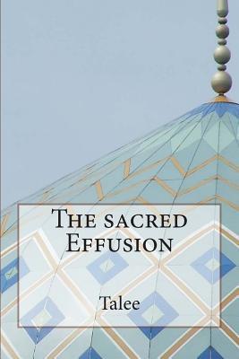The Sacred Effusion