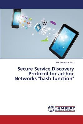 """Secure Service Discovery Protocol for ad-hoc Networks """"hash function"""""""