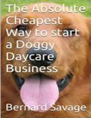 The Absolute Cheapest Way to Start a Doggy Daycare Business