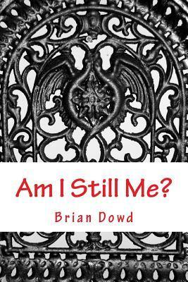 Am I Still Me?