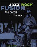Jazz-rock fusion, the people, the music