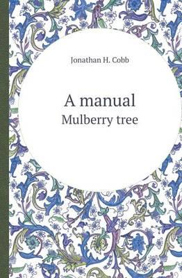 A Manual Mulberry Tree