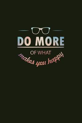 Do More of What Make You Happy
