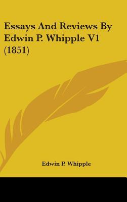 Essays And Reviews By Edwin P. Whipple V1 (1851)
