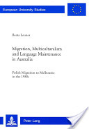 Migration, Multiculturalism and Language Maintenance in Australia