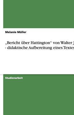 """""""Bericht über Hattington"""" von Walter Jens - didaktische Aufbereitung eines Textes"""
