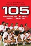 105 Historia de Un Siglo Rojo Y Blanco