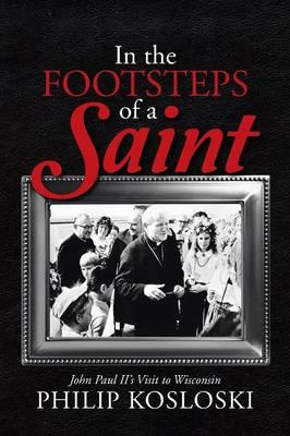 In the Footsteps of a Saint