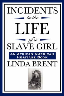 Incidents in the Life of a Slave Girl, An African American Heritage Book