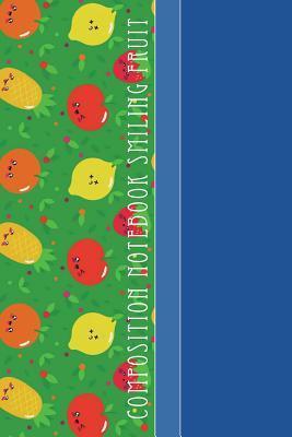 Composition Notebook Smiling Fruit