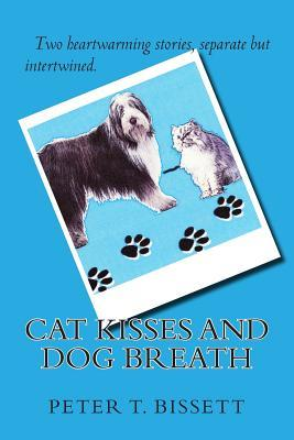 Cat Kisses and Dog Breath
