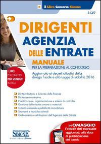 Dirigenti agenzia delle entrate. Manuale per la preparazione al concorso. Con e-book
