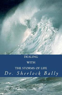 Dealing With the Storms of Life
