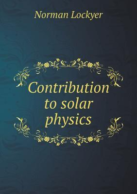 Contribution to Solar Physics