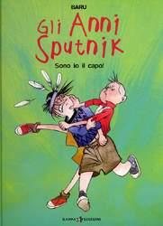 Gli Anni Sputnik - Sono io il capo!
