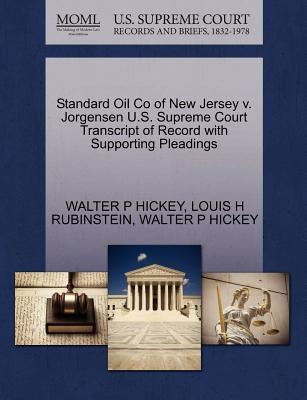 Standard Oil Co of New Jersey V. Jorgensen U.S. Supreme Court Transcript of Record with Supporting Pleadings