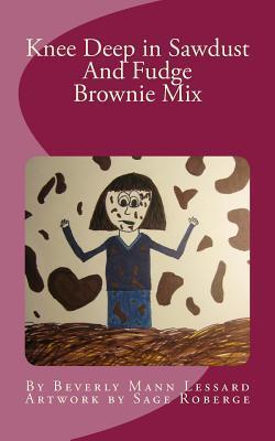 Knee Deep in Sawdust and Fudge Brownie Mix