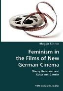 Feminism in the Films of New German Cinema- Sherry Hormann and Katja Von Garnier