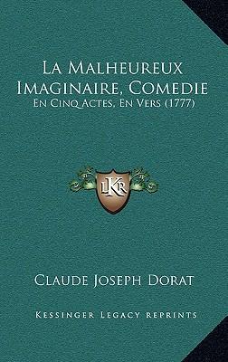 La Malheureux Imaginaire, Comedie