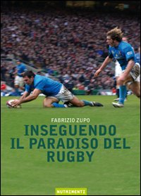 Inseguendo il paradiso del rugby