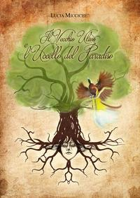 Il vecchio ulivo e l'uccello del paradiso