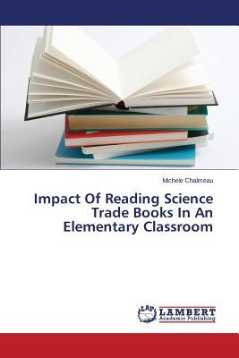 Impact Of Reading Science Trade Books In An Elementary Classroom