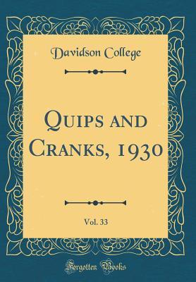Quips and Cranks, 1930, Vol. 33 (Classic Reprint)