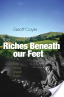 The Riches Beneath our Feet:How Mining Shaped Britain