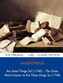 Are These Things So? (1740) - The Great Man's Answer to Are These Things So (1740) - The Original Classic Edition