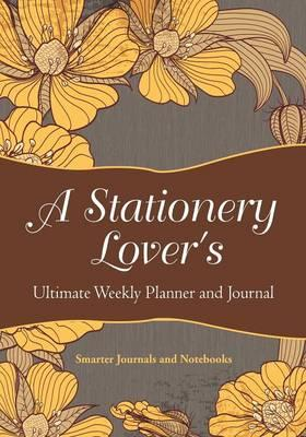 A Stationery Lover's Ultimate Weekly Planner and Journal
