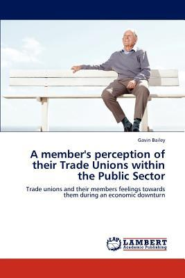A member's perception of their Trade Unions within the Public Sector