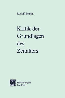 Kritik Der Grundlagen Des Zeitalters/ Critique of the Foundations of the Age