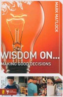 Wisdom on Making Good Decisions