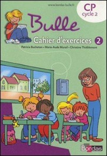 Bulle CP. Cahier d'exercices. Per la Scuola elementare