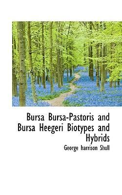 Bursa Bursa-Pastoris and Bursa Heegeri Biotypes and Hybrids