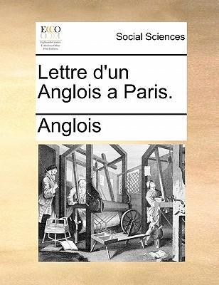 Lettre D'Un Anglois a Paris