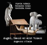 Angeli, diavoli ed altri volanti. Argentini d'Italia